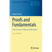 Undergraduate Texts in Mathematics: Proofs and Fundamentals: A First Course in Abstract Mathematics (Hardcover)