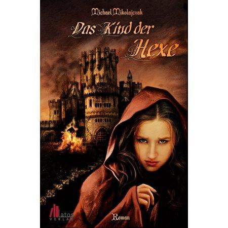 Das Kind der Hexe: Historischer Roman - eBook - Halloween Hexe Kind