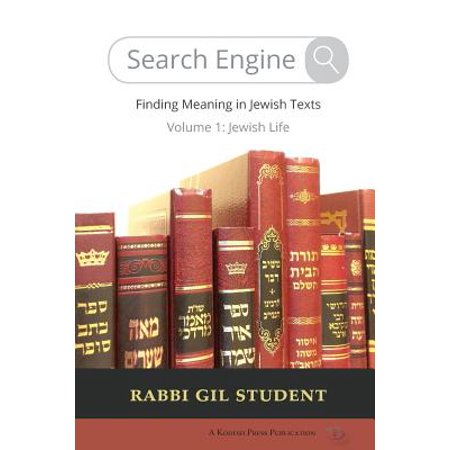 Search Engine : Finding Meaning in Jewish Texts: Volume 1: Jewish -