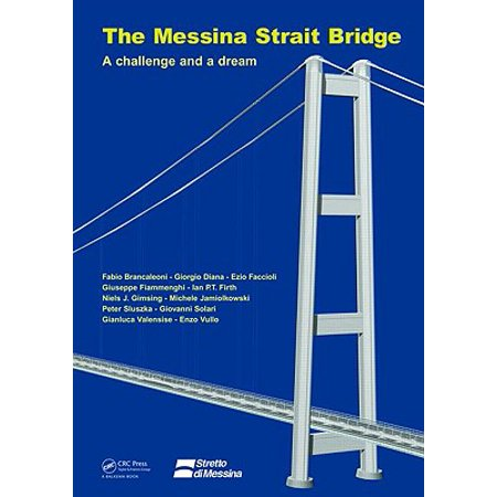The Messina Strait Bridge : A Challenge and a Dream
