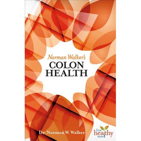 Norman Walker's Colon Health ()