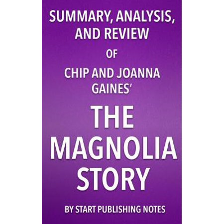 Summary Analysis And Review Of Chip And Joanna Gaines The