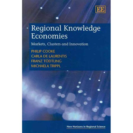 Regional Knowledge Economies: Markets, Clusters and Innovation