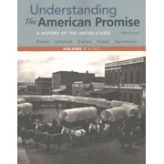 Understanding the American Promise, Volume 1 : A History: To 1877