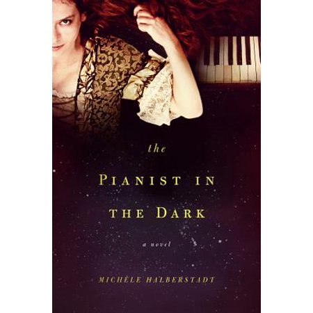 The Pianist in the Dark: A Novel - eBook (Best Pianist In History)