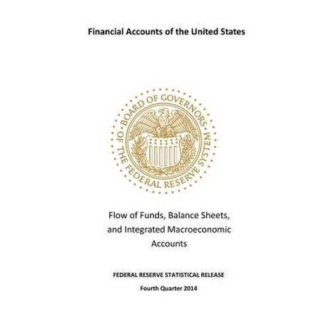 Financial Accounts Of The United States  Flow Of Funds  Balance Sheets  And Integrated Macroeconomic Accounts