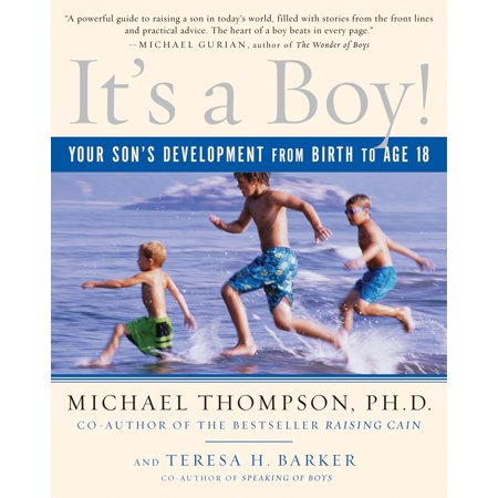 It's a Boy! : Your Son's Development from Birth to Age 18 ()