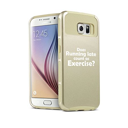For Samsung Galaxy S6 Shockproof Impact Hard Soft Case Cover Funny Does Running Late Count As Exercise (Gold)