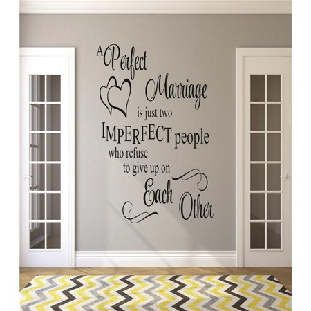 Do It Yourself Wall Decal Sticker A Perfect Marriage Is Just Two Imperfect People Who Refuse To Give Up On Each Other Quote 20x40