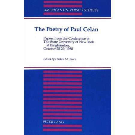 The Poetry Of Paul Celan  Papers From The Conference At The State University Of New York At Binghamton  October 28 29  1988  American University Studies  Series 3  Comparative Literature   Paperback
