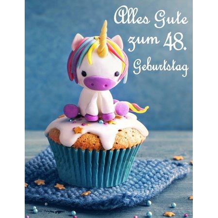 Alles Gute Zum 48. Geburtstag: Besser ALS Eine Geburtstagskarte! Niedliches Einhorn Auf Einem Cupcake Geburtstagsbuch, Das ALS Tagebuch Oder Notebook (Können Sonnenbrillen Verwendet Werden, Als Eine Brille)