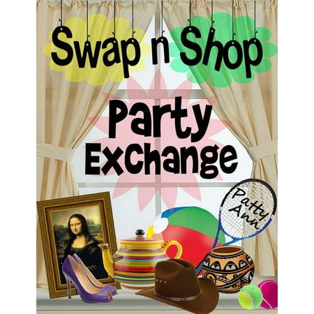 Swap n Shop Party Exchange - - Swap Shop