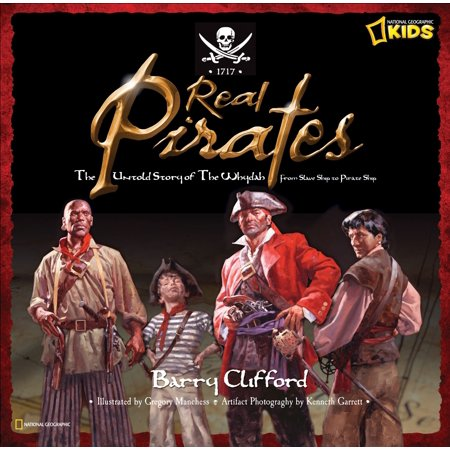 Real Pirates : The Untold Story of the Whydah from Slave Ship to Pirate (Italian Cruise Ship Disaster The Untold Stories)