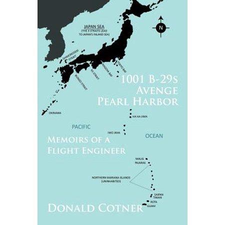 1001 B-29s Avenge Pearl Harbor : Memoirs of a Flight Engineer