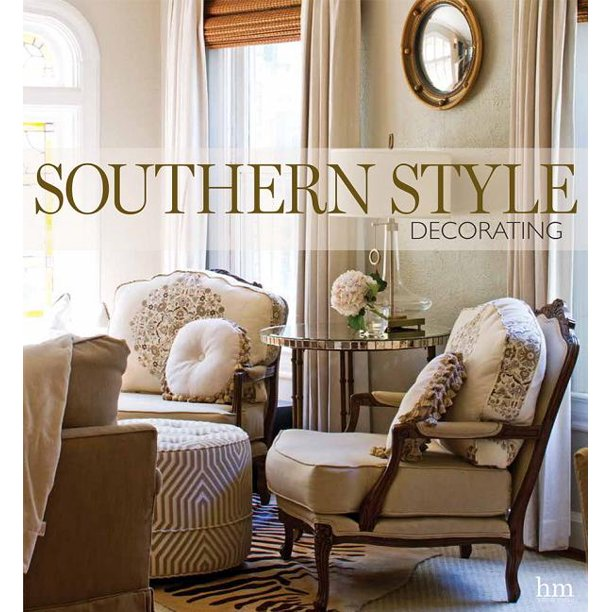 Southern Style Decorating Hardcover, Southern Style Furniture