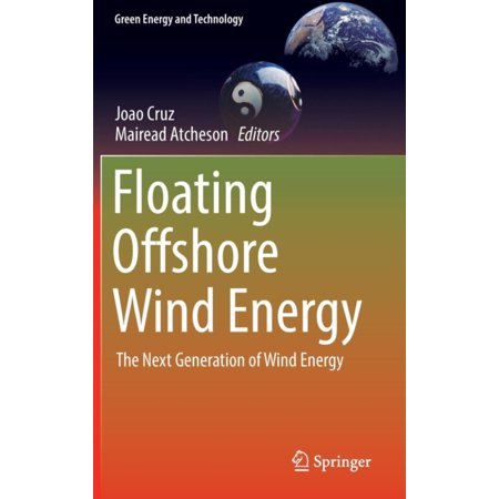 Floating Offshore Wind Energy  The Next Generation Of Wind Energy