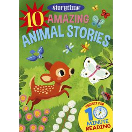10 Amazing Animal Stories for 4-8 Year Olds (Perfect for Bedtime & Independent Reading) (Series: Read together for 10 minutes a day) (Storytime) - eBook