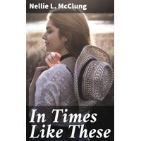 In Times Like These - eBook