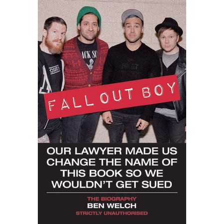 Fall Out Boy : The Biography (Bands That Sound Like Fall Out Boy)