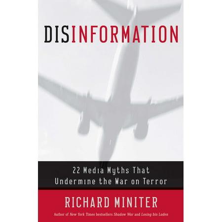 Disinformation : 22 Media Myths That Undermine the War on