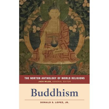 The Norton Anthology of World Religions: Buddhism :