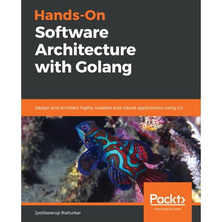 Hands-On Software Architecture with Golang - eBook