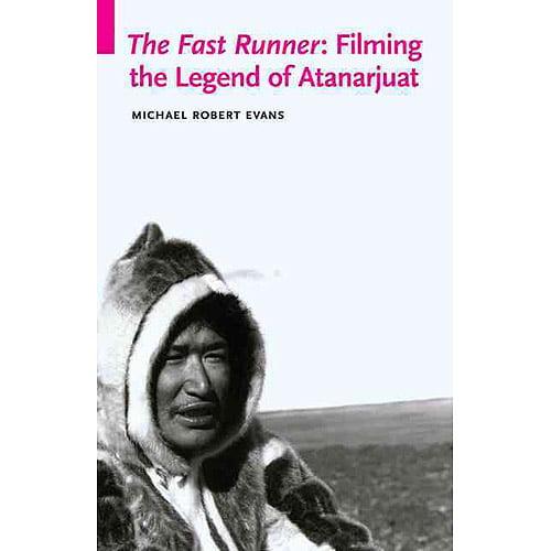 The Fast Runner: Filming the Legend of Atanarjuat