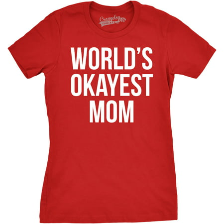 Worlds Okayest Mom T Shirt Funny Mother Tee Gift for Mommy (Mummy Mom)
