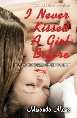 I Never Kissed A Girl Before Hot Lesbian Erotica