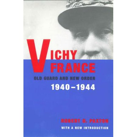 Vichy France : Old Guard and New Order (Vichy France Old Guard And New Order)