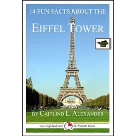 14 Fun Facts About the Eiffel Tower: Educational Version - eBook