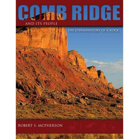 Comb Ridge and Its People: The Ethnohistory of a Rock by