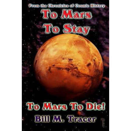 To Mars To Stay  To Mars To Die