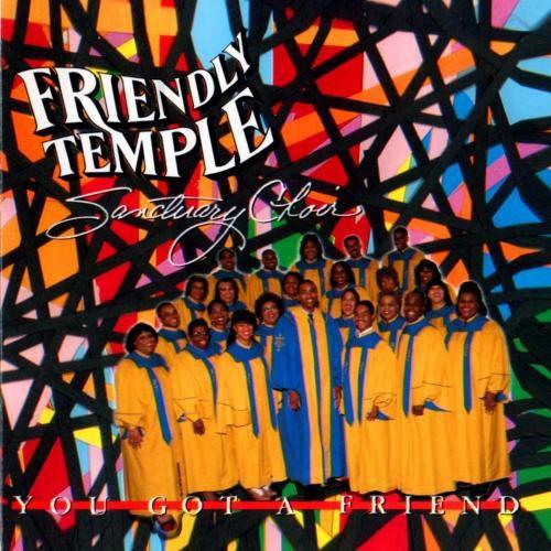 Friendly Temple Sanctuary Choir - You Got a Friend [CD]