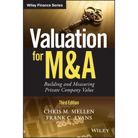 Valuation for M&A : Building and Measuring Private Company (Best Way To Value A Private Company)