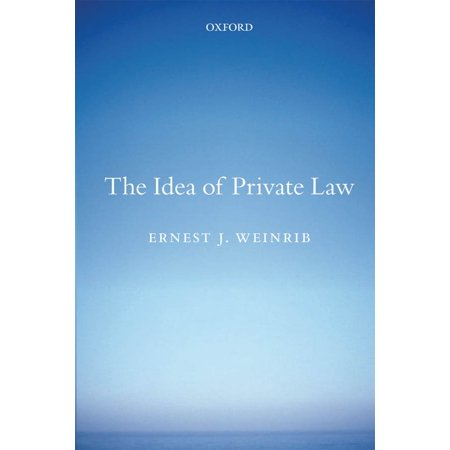 The Idea of Private Law - eBook (Ernest Weinrib The Idea Of Private Law)