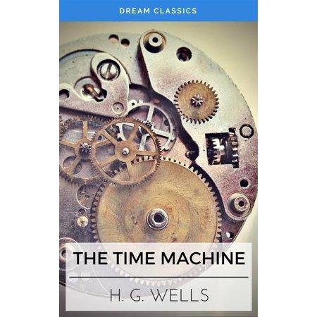 The Time Machine (Dream Classics) - eBook (Sony Dream Machine Auto Time Set Wrong)