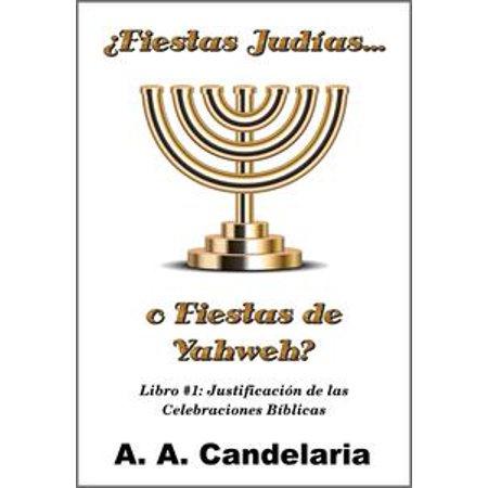 ¿Fiestas Judías o Fiestas de Yahweh? Libro 1: Justificación de las Celebraciones Bíblicas - eBook](Fiestas De Halloween 2017)