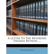 A Letter to the Reverend Thomas Beynon, ...