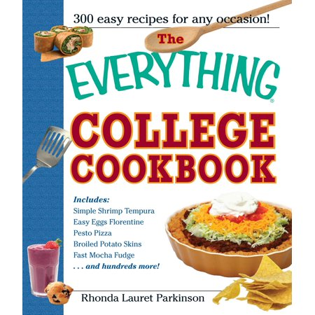 The Everything College Cookbook : 300 Hassle-Free Recipes For Students On The Go