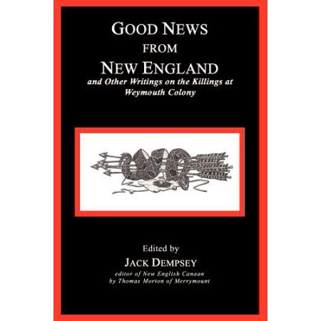 Good News from New England : And Other Writings on the Killings at Weymouth Colony