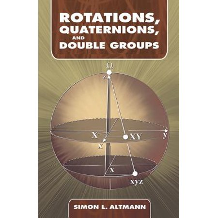 - Rotations, Quaternions, and Double Groups