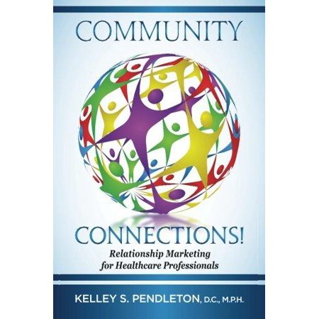 Community Connections   Relationship Marketing For Healthcare Professionals