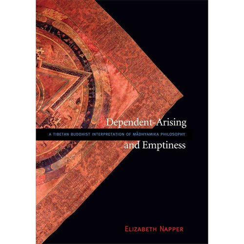 Dependent-Arising and Emptiness: A Tibetan Buddhist Interpretation of Madhyamika Philosophy Emphasizing the Compatibility of Emptiness and Conventional Phenomena