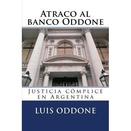 Atraco Al Banco Oddone  Justicia Complice En Argentina