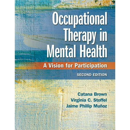 Occupational Therapy in Mental Health : A Vision for