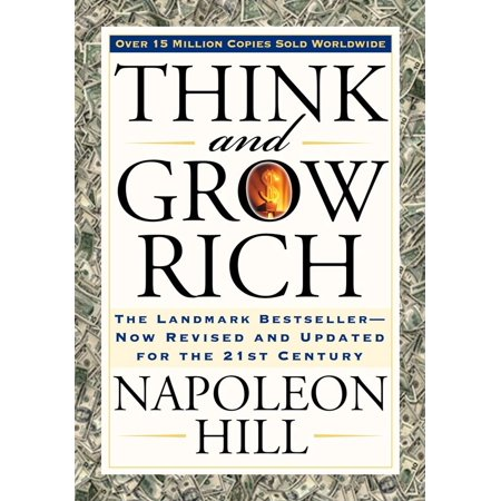 Think and Grow Rich : The Landmark Bestseller Now Revised and Updated for the 21st Century Clarinet 21st Century