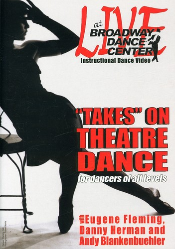 Live At The Broadway Dance Center: Takes On Theater Dance by BAYVIEW ENTERTAINMENT
