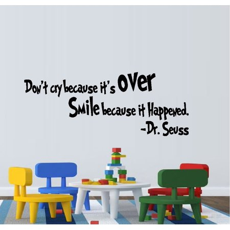 Decal ~ Don't cry because it's over Smile, because it Happened:  WALL  DECAL, Dr. Seuss Theme HOME DECOR 10