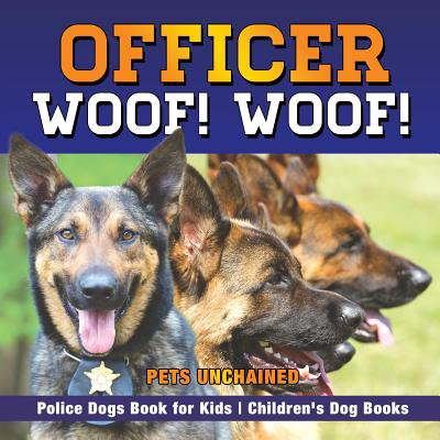 Officer Woof! Woof! Police Dogs Book for Kids Children's Dog Books](Jr Police Officer)